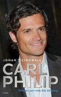 Carl Philip - Johan T. Lindwall