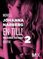 Hela kvällen, hela natten : En till! - Johanna Narberg