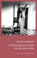 Så länge jag kan minnas har jag varit ensam - Marie Lundquist