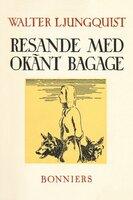 Resande med okänt bagage - Walter Ljungquist