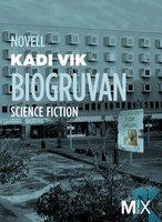 Biogruvan - Kadi Viik