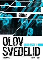 Glitter : En Roland Hassel-thriller - Olov Svedelid