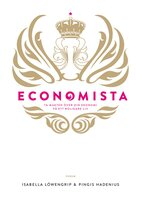Economista : Ta makten över din ekonomi och få ett roligare liv - Isabella Löwengrip, Pingis Hadenius