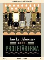 Jordproletärerna : Berättelser - Ivar Lo-Johansson