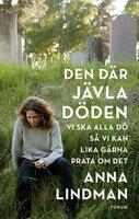 Den där jävla döden - Anna Lindman