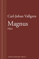 Magnus - Höst - Carl-Johan Vallgren