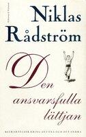 Den ansvarsfulla lättjan : Betraktelser kring det ena och det andra - Niklas Rådström