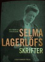 Selma Lagerlöfs skrifter : Med förord av Sven Delblanc - Selma Lagerlöf