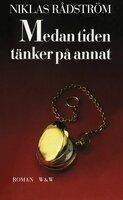 Medan tiden tänker på annat - Niklas Rådström