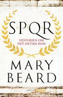 SPQR - Historien om det antika Rom - Mary Beard