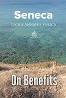 On Benefits - Lucius Annaeus Seneca