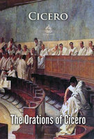 The Orations of Cicero - Cicero