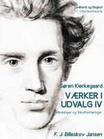 Værker i udvalg 4 - Indledninger og Tekstforklaringer - Søren Kierkegaard, F.J. Billeskov Jansen