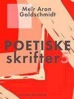 Poetiske skrifter 5 - Meir Aron Goldschmidt