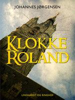Klokke Roland - Johannes Jørgensen