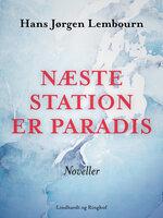 Næste station er paradis - Hans Jørgen Lembourn
