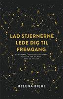 Lad stjernerne lede dig til fremgang - Helena Biehl