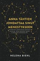 Anna tähtien johdattaa sinut menestykseen - Helena Biehl