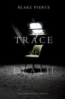 A Trace of Death - Blake Pierce