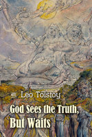 God Sees the Truth, But Waits - Leo Tolstoy