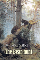 The Bear-hunt - Leo Tolstoy