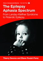 The Epilepsy Aphasias - Eliane Roulet-Perez, Thierry Deonna