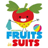 Fruits in Suits - Jared Chapman