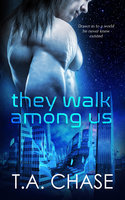 They Walk Among Us - T.A. Chase