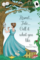 Kismet, Fate, Call It What You Like - Sara Solomon