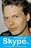 Milliardær på Skype x2 - Peder Bjerge, Lars Ole Løcke