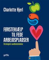 Førstehjælp til fede arbejdspladser - Charlotte Hjerl