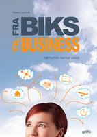 Fra biks til business - Karen Lumholt