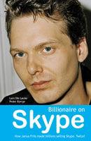 Billionaire on Skype - Peder Bjerge, Lars Ole Løcke