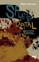 Splatter Capital - Mark Steven