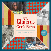 The Quilts of Gee's Bend - Susan Goldman Rubin