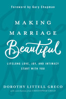 Making Marriage Beautiful - Christopher Greco,Dorothy Littell Greco