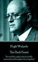 The Dark Forest - Hugh Walpole
