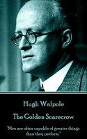 The Golden Scarecrow - Hugh Walpole