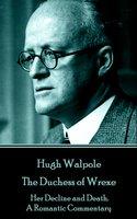 The Duchess of Wrexe - Hugh Walpole
