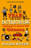 A Year in the Scheisse - Roger Boyes