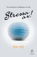 Stressa av! - Finn mental styrka och själsligt lugn i vår värld - davidji