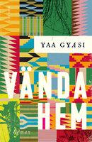 Vända hem - Yaa Gyasi