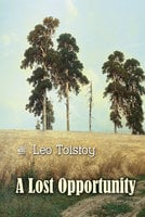 A Lost Opportunity - Leo Tolstoy