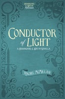 Conductor of Light - Rachel McMillan