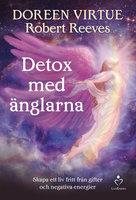 Detox med änglarna - Doreen Virtue,Robert Reeves