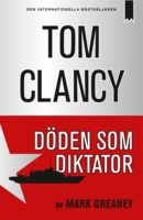 Döden som diktator - Tom Clancy,Mark Greaney