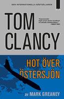 Hot över Östersjön - Tom Clancy,Mark Greaney