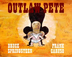 Outlaw Pete - Bruce Springsteen, Frank Caruso