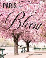 Paris in Bloom - Georgianna Lane