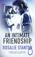 An Intimate Friendship - Rosalie Stanton